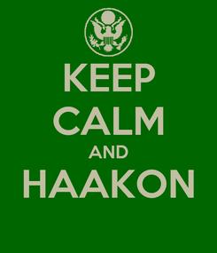 Poster: KEEP CALM AND HAAKON