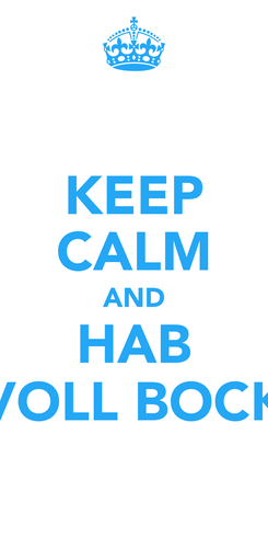 Poster: KEEP CALM AND HAB VOLL BOCK