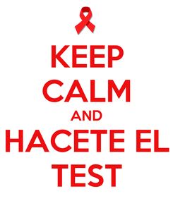 Poster: KEEP CALM AND HACETE EL TEST