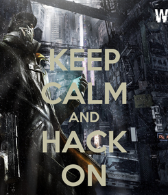 Poster: KEEP CALM AND HACK ON