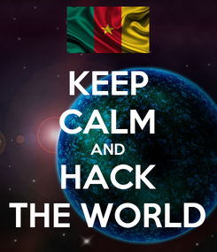 Poster: KEEP CALM AND HACK THE WORLD