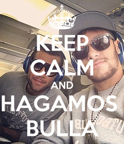 Poster: KEEP CALM AND HAGAMOS  BULLA