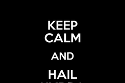 Poster: KEEP CALM AND HAIL HYDRA