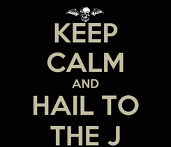 Poster: KEEP CALM AND HAIL TO THE J