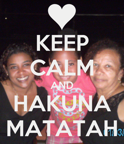 Poster: KEEP CALM AND HAKUNA MATATAH