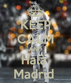 Poster: KEEP CALM AND Halà  Madrid
