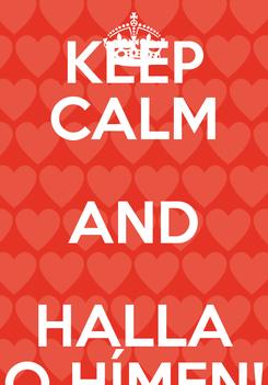 Poster: KEEP CALM AND HALLA O HÍMEN!