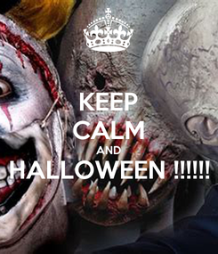 Poster: KEEP CALM AND HALLOWEEN !!!!!!