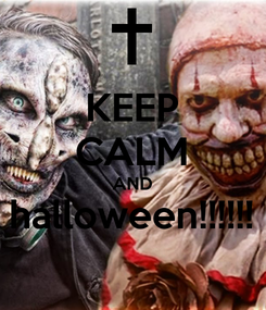 Poster: KEEP CALM AND halloween!!!!!!