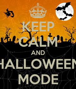 Poster: KEEP CALM AND HALLOWEEN MODE