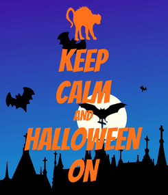 Poster: KEEP CALM AND HALLOWEEN ON