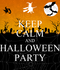 Poster: KEEP CALM AND HALLOWEEN PARTY