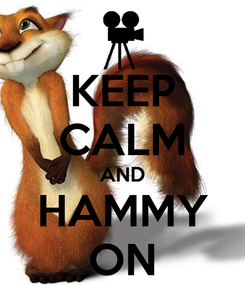 Poster: KEEP CALM AND HAMMY ON