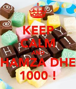Poster: KEEP CALM AND HAMZA DHE 1000 !