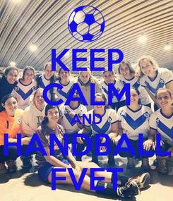 Poster: KEEP CALM AND HANDBALL FVET