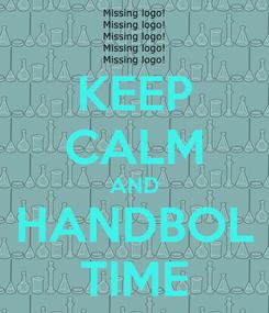 Poster: KEEP CALM AND HANDBOL TIME