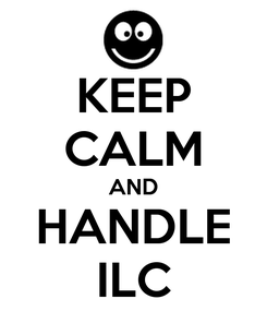 Poster: KEEP CALM AND HANDLE ILC