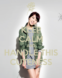 Poster: KEEP CALM AND HANDLE THIS CUTENESS