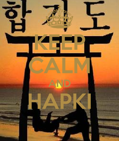 Poster: KEEP CALM AND HAPKI