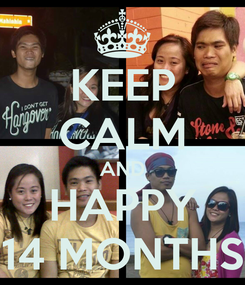 Poster: KEEP CALM AND HAPPY 14 MONTHS