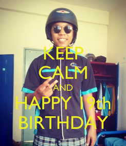 Poster: KEEP CALM AND HAPPY 19th BIRTHDAY