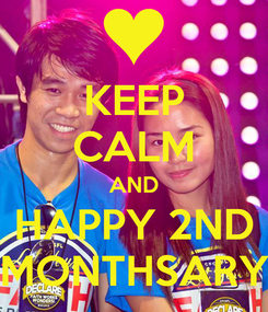 Poster: KEEP CALM AND HAPPY 2ND MONTHSARY