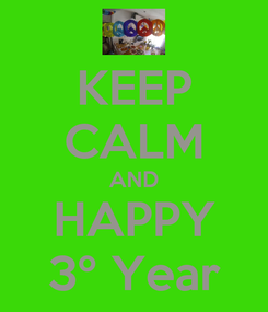 Poster: KEEP CALM AND HAPPY 3º Year