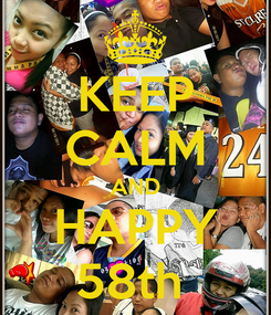 Poster: KEEP CALM AND HAPPY 58th