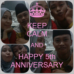 Poster: KEEP CALM AND HAPPY 5th ANNIVERSARY