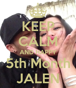 Poster: KEEP CALM AND HAPPY 5th Month JALEN
