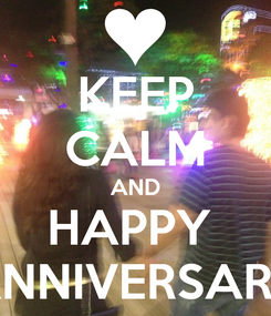 Poster: KEEP CALM AND HAPPY  ANNIVERSARY