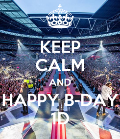 Poster: KEEP CALM AND HAPPY B-DAY 1D