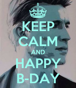 Poster: KEEP CALM AND HAPPY B-DAY