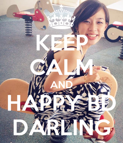 Poster: KEEP CALM AND HAPPY BD DARLING
