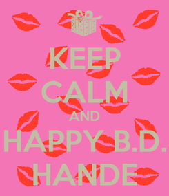 Poster: KEEP CALM AND HAPPY B.D. HANDE