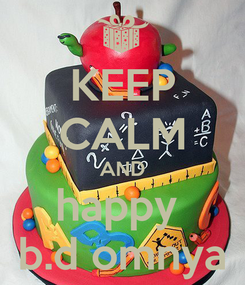 Poster: KEEP CALM AND happy  b.d omnya