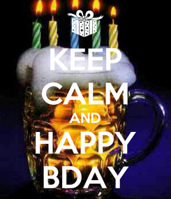 Poster: KEEP CALM AND HAPPY BDAY