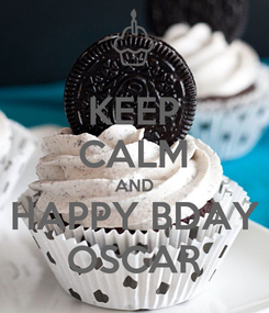Poster: KEEP CALM AND HAPPY BDAY OSCAR