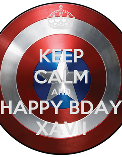 Poster: KEEP CALM AND HAPPY BDAY XAVII