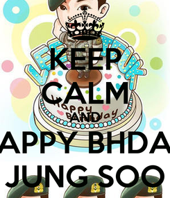 Poster: KEEP CALM AND HAPPY BHDAY JUNG SOO