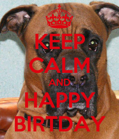 Poster: KEEP CALM AND HAPPY BIRTDAY