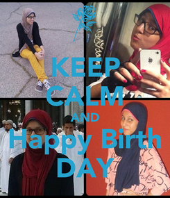 Poster: KEEP CALM AND Happy Birth DAY