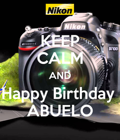 Poster: KEEP CALM AND Happy Birthday  ABUELO