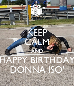 Poster: KEEP CALM AND HAPPY BIRTHDAY DONNA ISO'