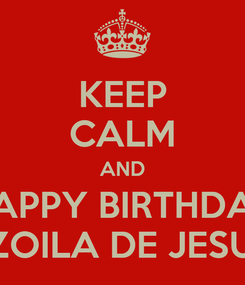 Poster: KEEP CALM AND HAPPY BIRTHDAY DR.ZOILA DE JESUS P.