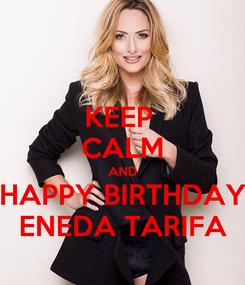 Poster: KEEP  CALM AND HAPPY BIRTHDAY ENEDA TARIFA