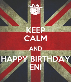 Poster: KEEP CALM AND HAPPY BIRTHDAY ENI