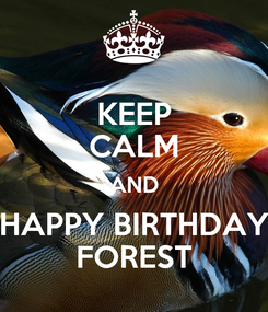 Poster: KEEP CALM AND HAPPY BIRTHDAY FOREST