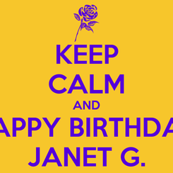 Poster: KEEP CALM AND HAPPY BIRTHDAY JANET G.