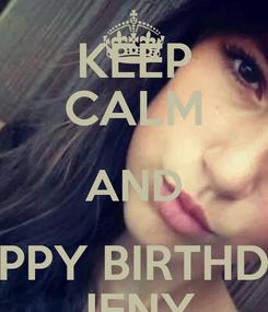 Poster: KEEP CALM AND HAPPY BIRTHDAY JENY